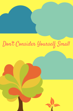 dont-consider-yourself-small